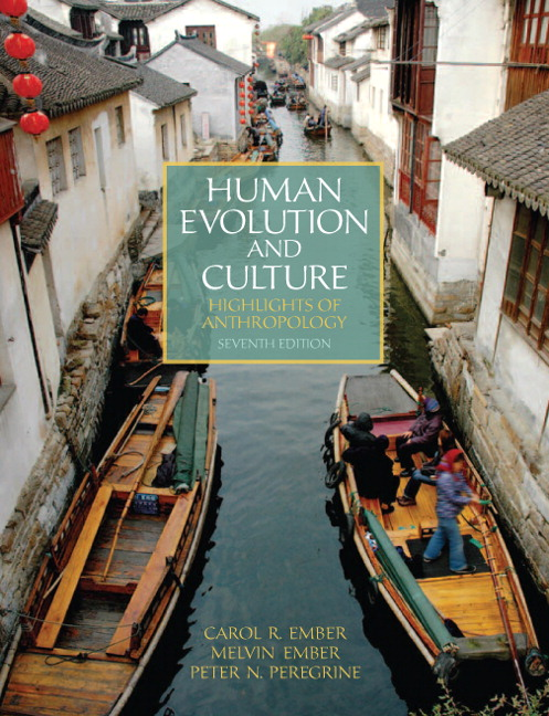 Ember ember peregrine human evolution and culture highlights of human evolution and culture highlights of anthropology 7th edition fandeluxe Choice Image