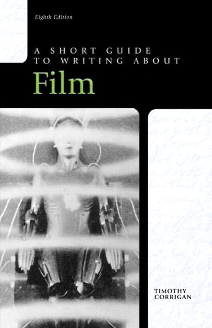 Corrigan Short Guide To Writing About Film Pearson