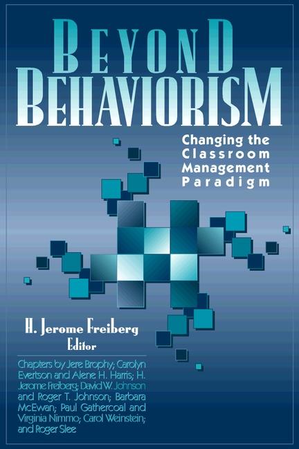 Beyond Behaviorism: Changing the Classroom Management Paradigm