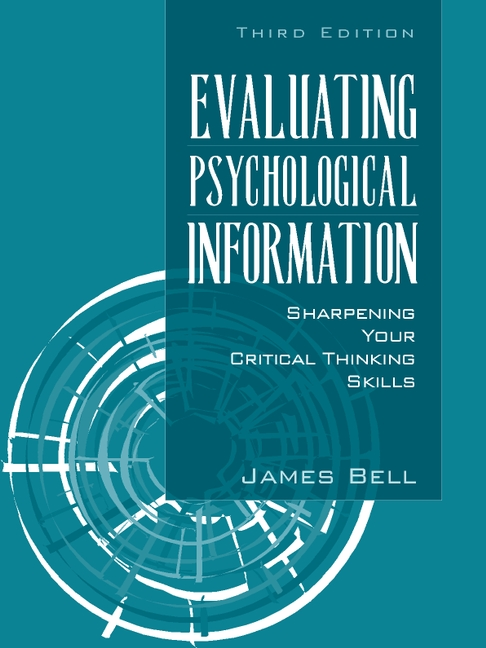 evaluating psychological information sharpening your critical thinking skills Evaluating psychological information: sharpening your critical thinking skills by james e bell (paperback 9780205286355.