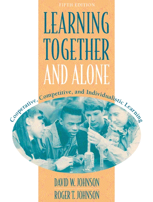 Learning Together and Alone: Cooperative, Competitive, and Individualistic Learning, 5th Edition