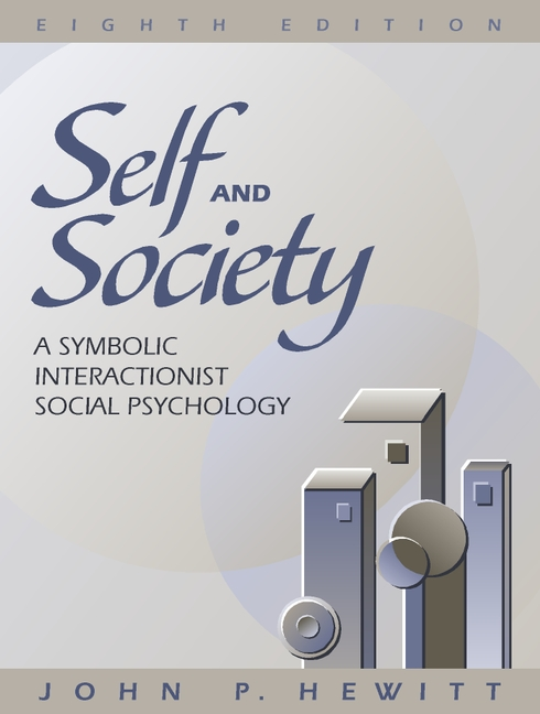 Hewitt Self And Society A Symbolic Interactionist Social