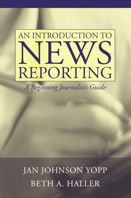 Introduction to News Reporting, An: A Beginning Journalist's Guide