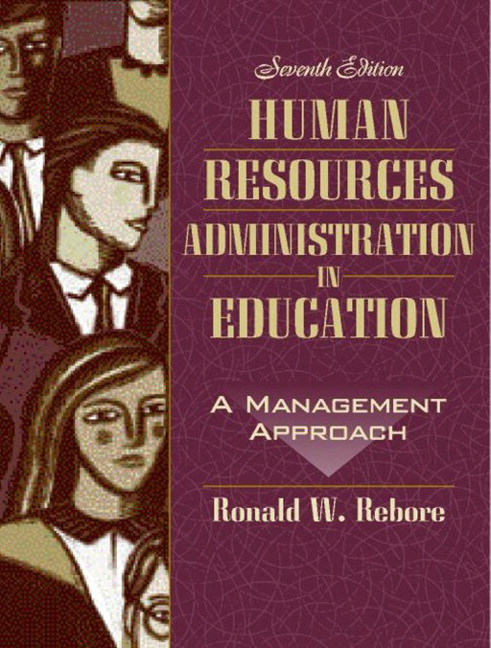 human resources administration in education a This book reflects the changing aspects of school human-resources management current concerns include the impact of new laws related to disabilities, civil rights, family and medical leave, and the testing of school bus drivers for.