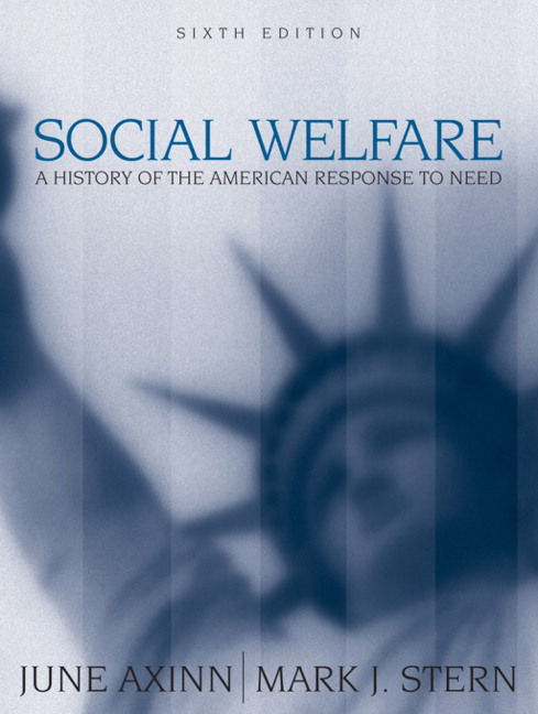 Social Welfare: A History of the American Response to Need, 6th Edition