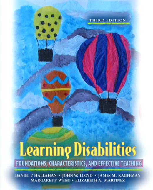 Learning Disabilities: Foundations, Characteristics, and Effective Teaching, 3rd Edition