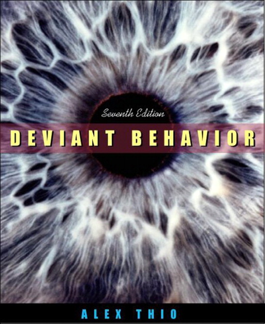 the deviant behavior of our justice Deviant behavior theory exam  they believed there should be a more level playing field in our criminal justice system  commit deviant or criminal behavior.