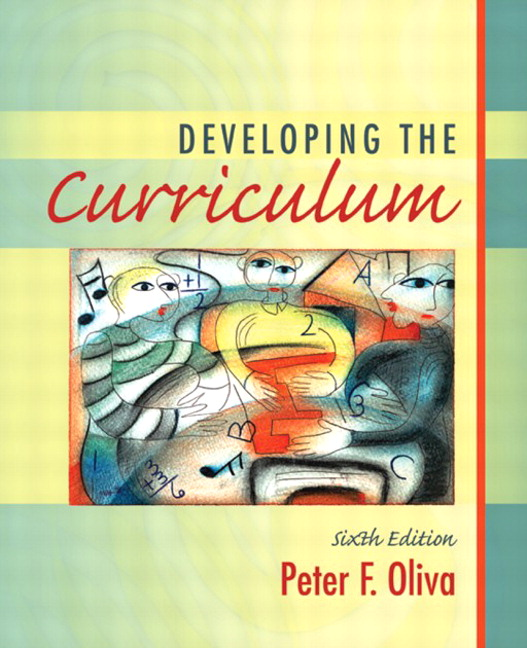oliva model of curriculum development with Developing curriculum leadership and design  how do you align curriculum and instruction through the curriculum development  model.