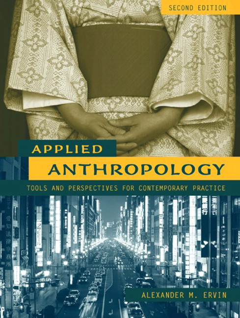 Applied Anthropology: Tools and Perspectives for Contemporary Practice, 2nd Edition