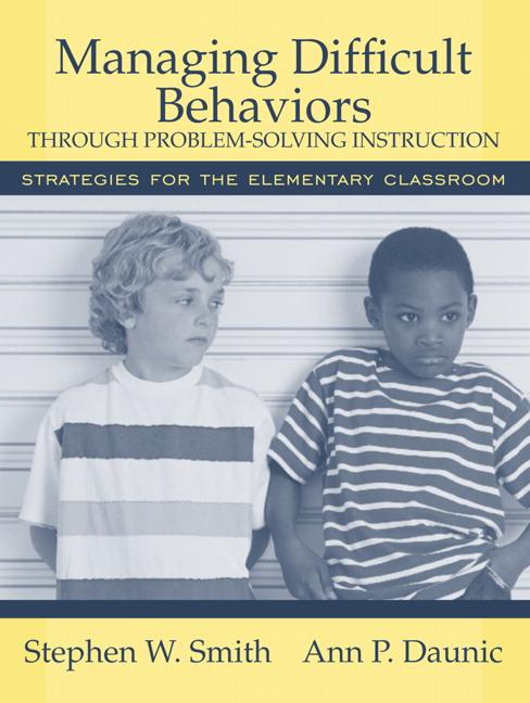 Smith Daunic Managing Difficult Behaviors Through Problem Solving