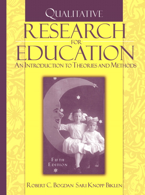 Qualitative Research for Education: An Introduction to Theories and Methods, 5th Edition