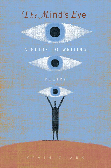 Mind's Eye, The: A Guide to Writing Poetry