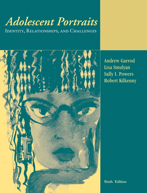 Garrod smulyan powers kilkenny adolescent portraits identity adolescent portraits identity relationships and challenges 6th edition fandeluxe Choice Image