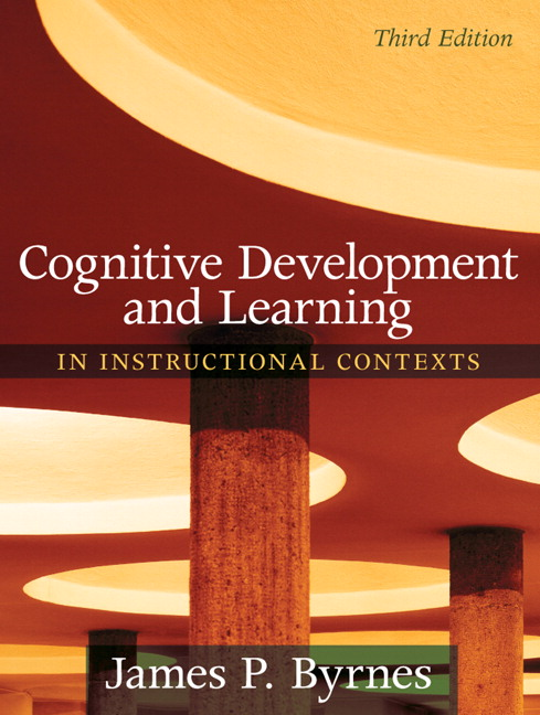 Byrnes Cognitive Development And Learning In Instructional Contexts