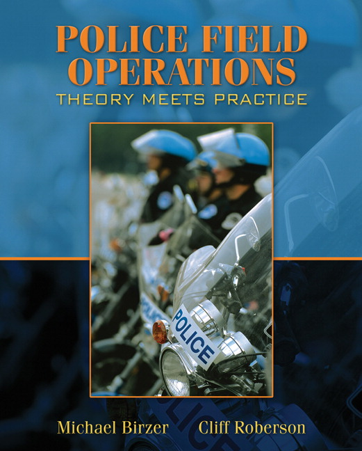 Birzer & Roberson, Police Field Operations: Theory Meets Practice