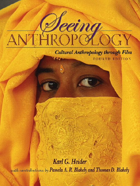 Seeing anthropology: cultural anthropology through film, 4th.