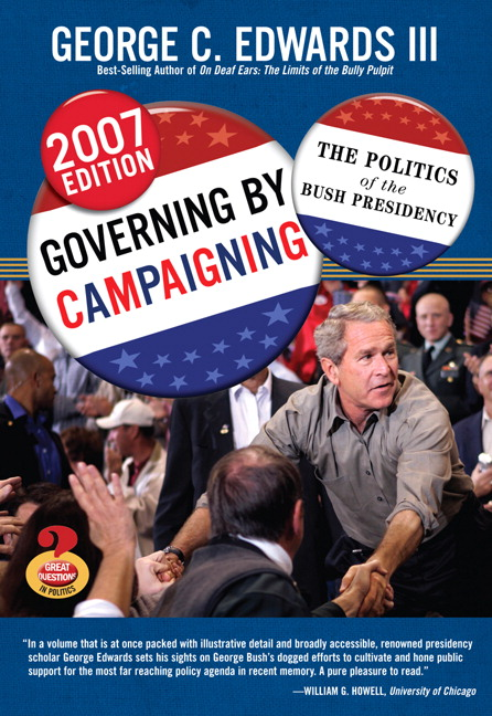 Governing by Campaigning: The Politics of the Bush Presidency, 2007 Edition (Great Questions in Politics Series), 2nd Edition