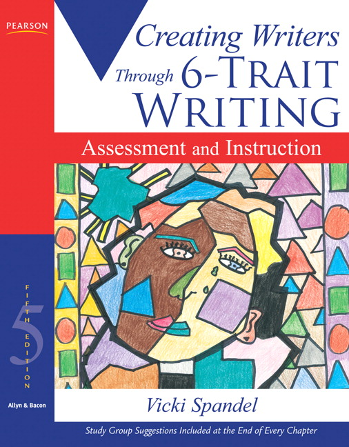 6 trait writing process But no educator has taught me more about writing and the teaching of writing   an interview with vicki spandel, developer of the six trait writing model   having a partner speeds up the revision process enormously (two.