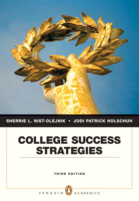 Nist-Olejnik & Holschuh, College Success Strategies, 3rd Edition