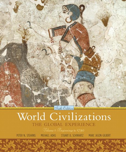 Stearns Adas Schwartz Gilbert World Civilizations The