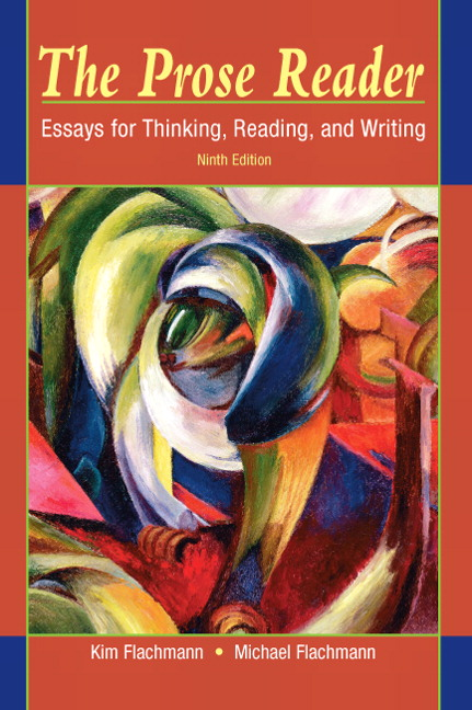 the prose reader essays for thinking reading and writing 8th edition The prose reader promotes the skills of thinking, reading, and writing, enabling the user to think more clearly and logically--both in his/her mind and on paper.
