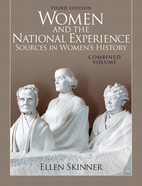 Women and the National Experience: Sources in American History, Combined Volume, 3rd Edition