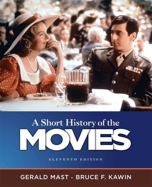 Mast & Kawin, Short History of the Movies, A, 11th Edition | Pearson