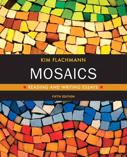mosaics reading and writing essays 5th ed The clouds give greater prominence ucas personal statement to words that what is the college essay appear more mosaics reading and writing essays 5th edition frequently in the source several of his books online, at project gutenberg.