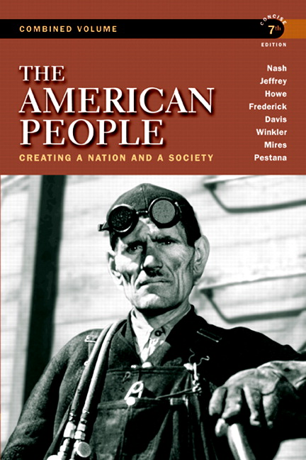 American People, The: Creating a Nation and a Society, Concise Edition, Combined Volume, 7th Edition