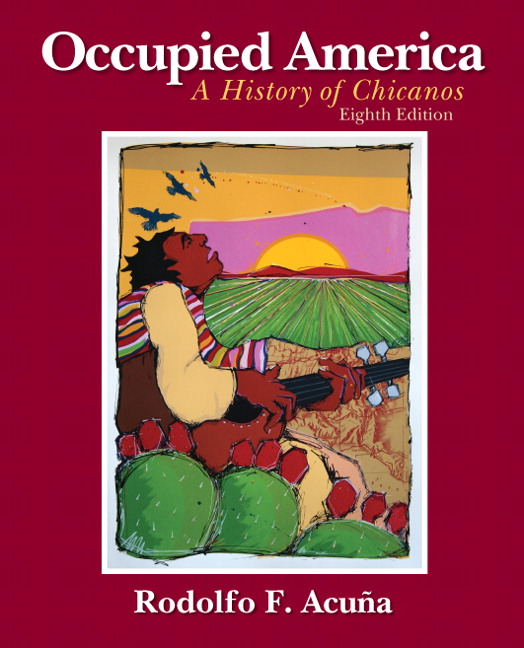 Occupied America: A History of Chicanos, 8th Edition