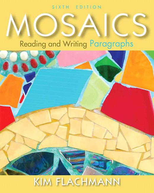 Mosaics: Reading and Writing Paragraphs, 6th Edition