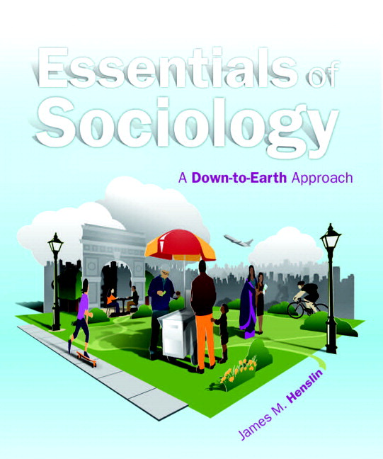 essentials of sociology new technologies 1 new from $8693 6 used from $3546 7 used & new from $3546  essentials  of sociology: a down-to-earth approach (11th edition) james m henslin.