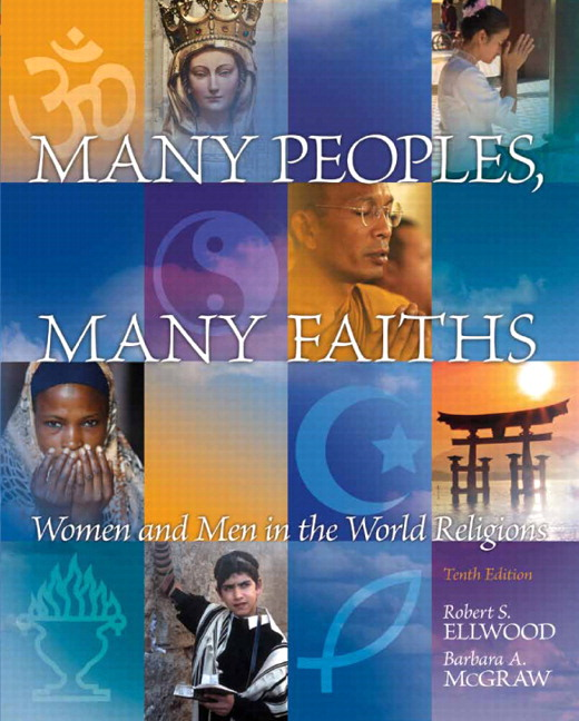 Many Peoples, Many Faiths: Women and Men in the World Religions, 10th Edition