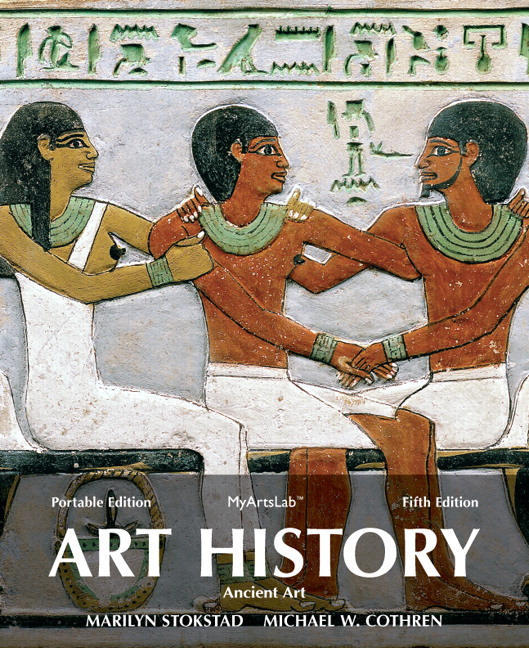 Stokstad & Cothren, Art History Portable Book 1, 5th Edition | Pearson