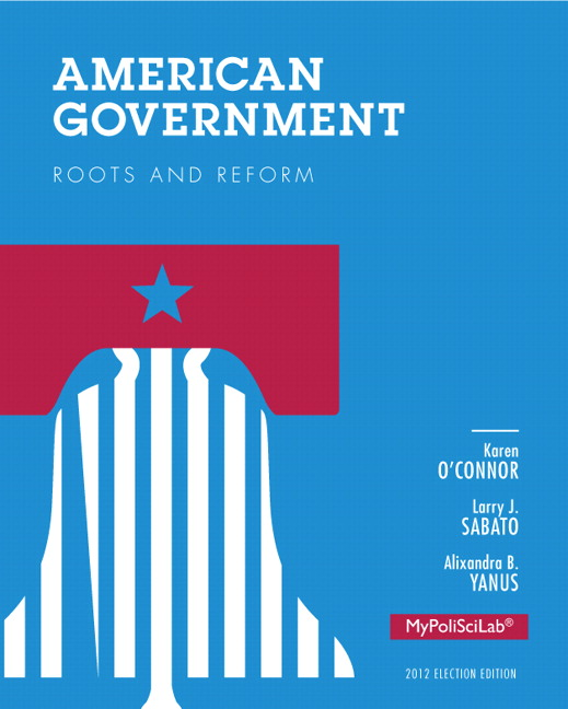 Oconnor sabato yanus american government roots and reform american government roots and reform 2012 election edition plus new mylab political science fandeluxe Images