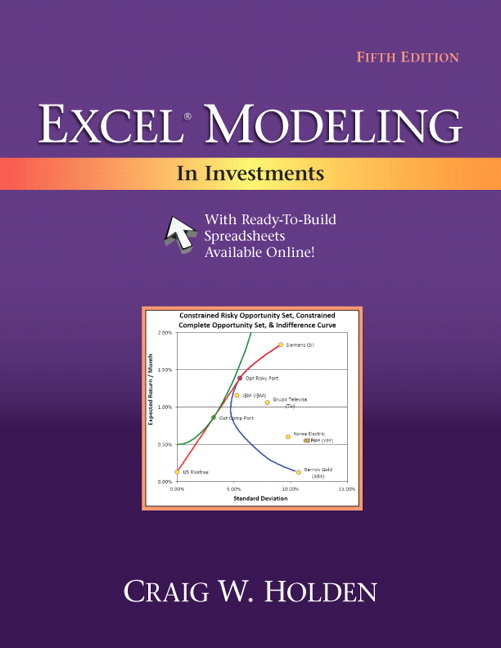 Holden, Excel Modeling in Investments, 5th Edition | Pearson