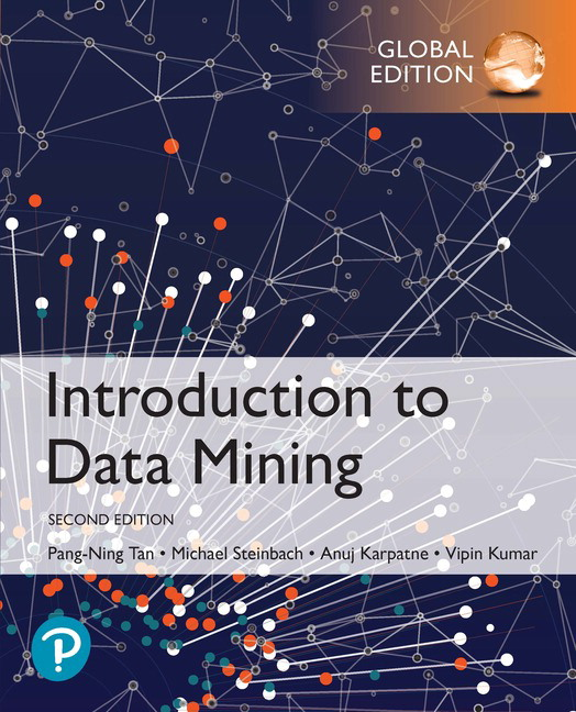 Introduction to Data Mining, Global Edition, 2nd Edition