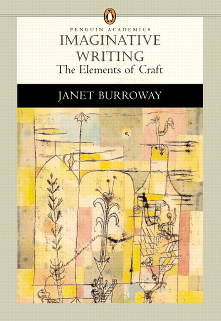 imaginative writing the elements of craft Available in: paperback written by best-selling author janet burroway, imaginative writing is an introductory creative writing book that.