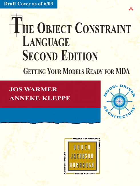 Object Constraint Language, The: Getting Your Models Ready for MDA, 2nd Edition