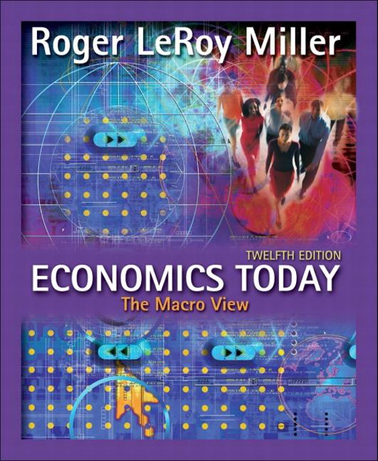 Miller, Economics Today: The Macro View plus MyLab Economics