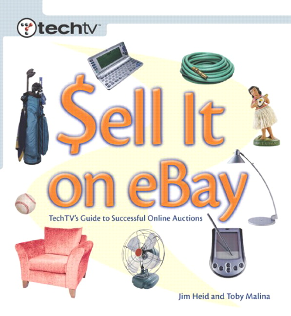 Sell It on eBay: TechTV's Guide to Successful Online Auctions