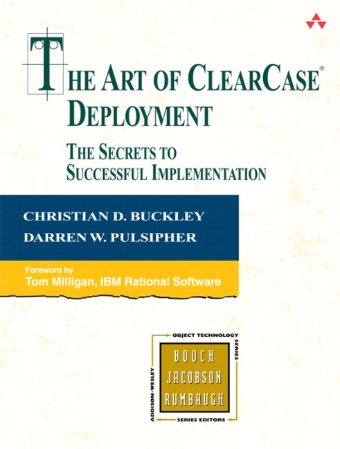 Art of ClearCase Deployment, The: The Secrets to Successful Implementation
