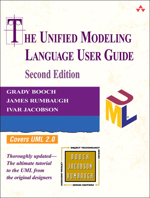 Booch  Rumbaugh  U0026 Jacobson  Unified Modeling Language User Guide  The  2nd Edition