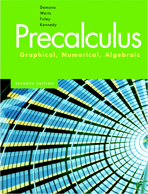 Demana, Waits, Foley & Kennedy, Precalculus: Graphical, Numerical ...