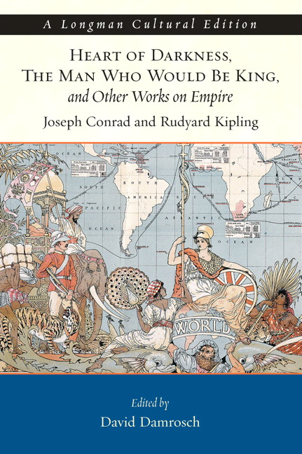 Heart of Darkness, The Man Who Would Be King, and Other Works on Empire, A Longman Cultural Edition