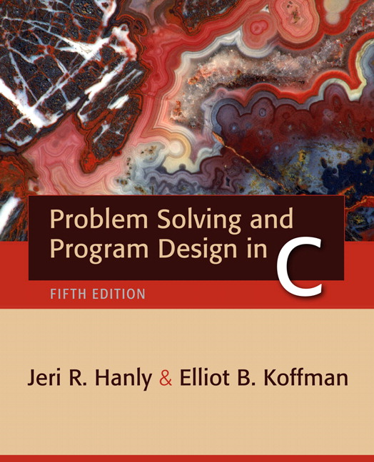 Hanly & Koffman, Problem Solving and Program Design in C | Pearson
