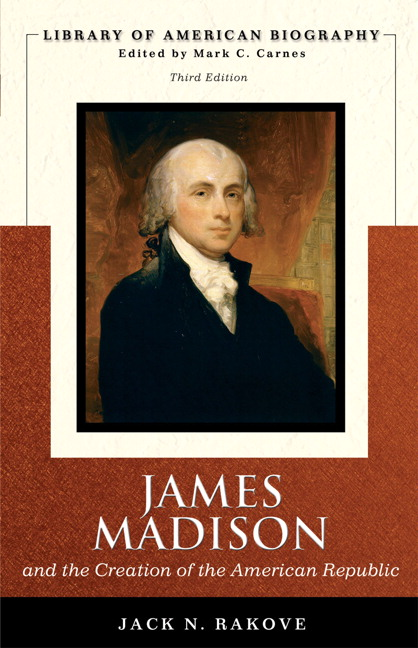 Carnes garraty american destiny narrative of a nation volume 1 james madison and the creation of the american republic library of american biography series 3rd edition fandeluxe Image collections