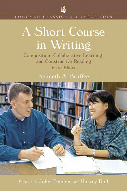 Short Course in Writing, A: Composition, Collaborative Learning, and Constructive Reading, Longman Classics Edition, 4th Edition