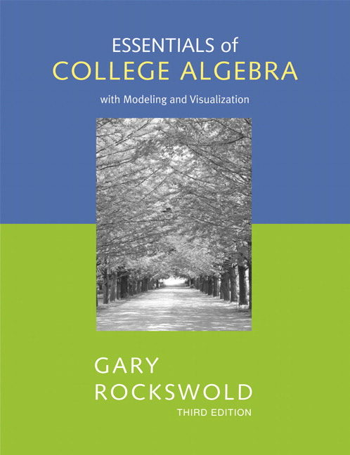 Essentials of College Algebra with Modeling and Visualization, 3rd Edition