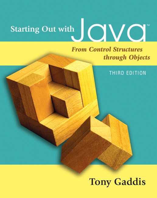 Starting Out with Java: From Control Structures through Objects, 3rd Edition